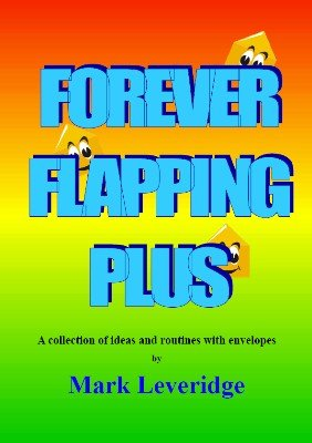 Forever Flapping Plus by Mark Leveridge