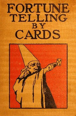 Fortune Telling by Cards by P. R. S. Foli
