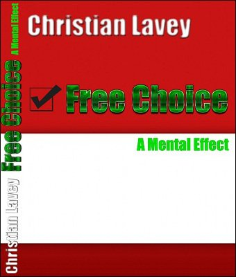 Free Choice: a mental effect by Christian Lavey