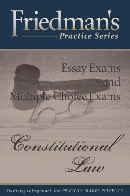 Friedman's Practice Series - Constitutional Law by Joel Wm. Friedman