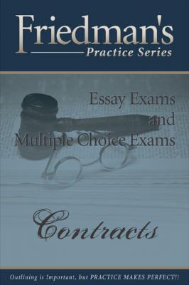 Friedman's Practice Series - Contracts by Joel Wm. Friedman