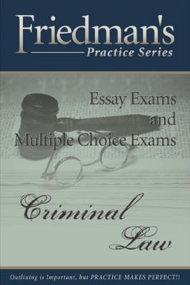 Friedman's Practice Series - Criminal Law by Joel Wm. Friedman