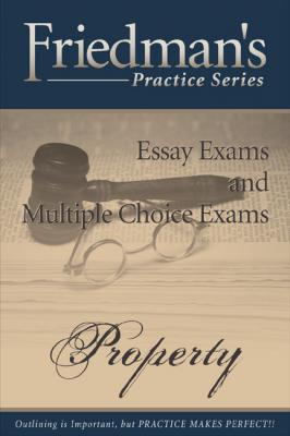 Friedman's Practice Series - Property by Joel Wm. Friedman