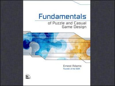 Fundamentals of Puzzle and Casual Game Design by Ernest Adams