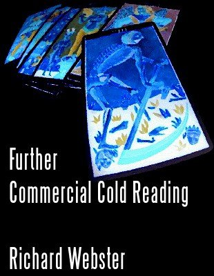 Further Commercial Cold Reading: Volume 2 by Richard Webster