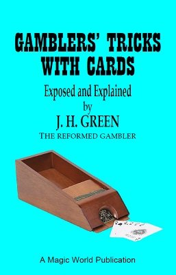 Gamblers' Tricks with Cards by J. H. Green