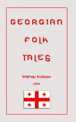 Georgian Folk Tales by Marjory Wardrop