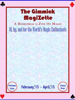The Gimmick MagiZette: Volume 4, Issue 4 by Solyl Kundu
