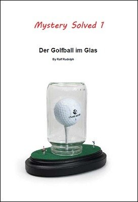 Der Golfball im Glas by Ralf Rudolph (Fairmagic)