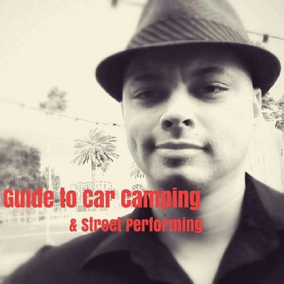 Guide to Car Camping and Street Performing by Scott Xavier