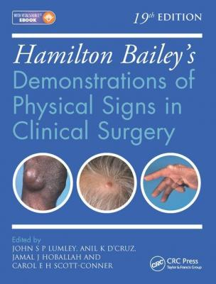Hamilton Bailey's Physical Signs: Demonstrations of Physical Signs in Clinical Surgery, 19th Edition by John S. P. Lumley & Anil K. D'Cruz & Jamal J. Hoballah