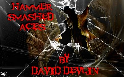 Hammer Smashed Aces by David Devlin