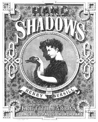Hand Shadows by Henry Bursill
