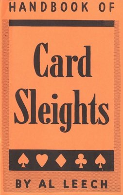 Handbook of Card Sleights by Al Leech