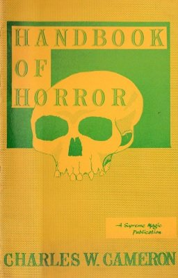 Handbook of Horror by Charles W. Cameron