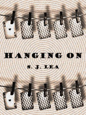 Hanging On by Simon J. Lea