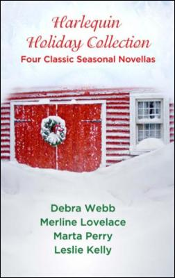 Harlequin Holiday Collection: Four Classic Seasonal Novellas by Leslie Kelly & Merline Lovelace & Debra Webb