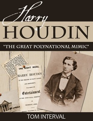 Harry Houdin: The Great Polynational Mimic by Tom Interval