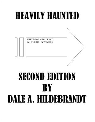 Heavily Haunted: Second Edition by Dale A. Hildebrandt
