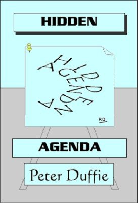Hidden Agenda by Peter Duffie