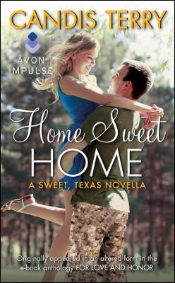 Home Sweet Home: A Sweet, Texas Novella by Candis Terry