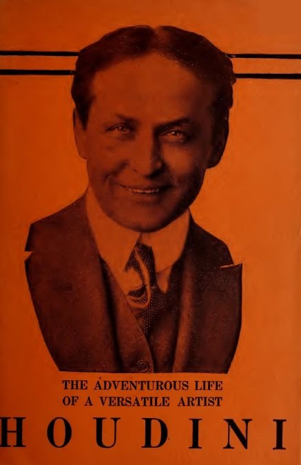 Houdini: The Adventurous Life of a Versatile Artist by Harry Houdini