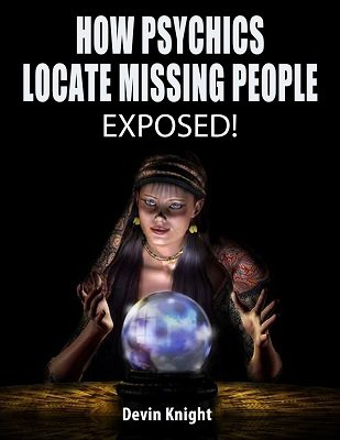 How Psychics Locate Missing People by Devin Knight