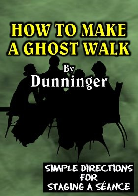 How to Make a Ghost Walk by Joseph Dunninger
