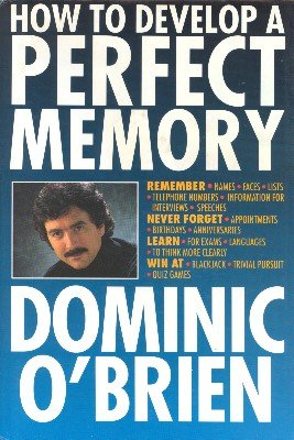 How to Develop a Perfect Memory by Dominic O'Brien