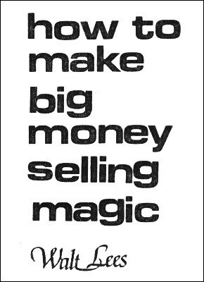 How To Make Big Money Selling Magic by Walt Lees