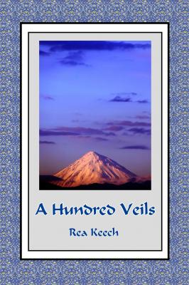A Hundred Veils by Rea Keech