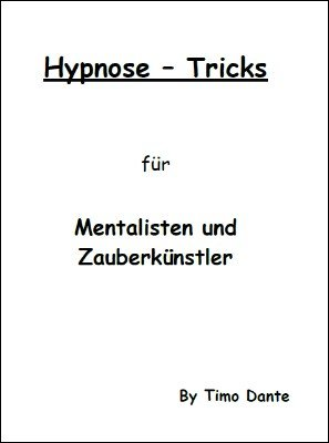 Hypnose Tricks by Timo Dante