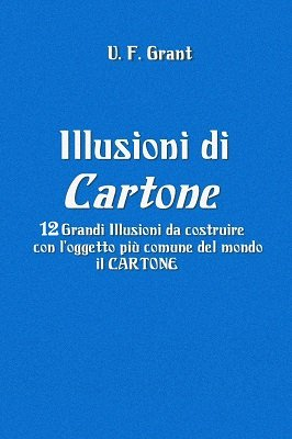 Illusioni di Cartone by Ulysses Frederick Grant