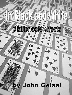 In Black and White: three card effects by John Gelasi