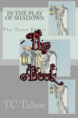 In The Play of Shadows: The Tarot Effect by TC Tahoe