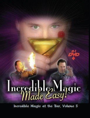 Incredible Magic at the Bar: Volume 5 by Michael Maxwell