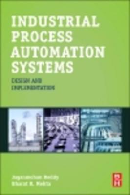 Industrial Process Automation Systems: Design and Implementation by B. R. Mehta & Y. Jaganmohan Reddy