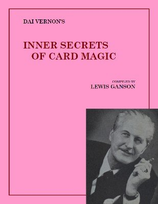 Dai Vernon's Inner Secrets of Card Magic by Lewis Ganson & Dai Vernon