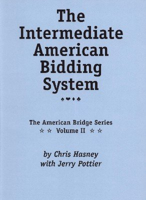 The Intermediate American Bidding System by Chris Hasney & Jerry Pottier