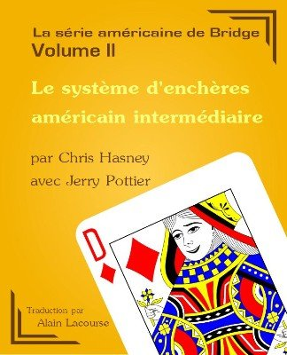 Le systme d'enchres amricain intermdiaire by Chris Hasney & Jerry Pottier & Alain Lacourse