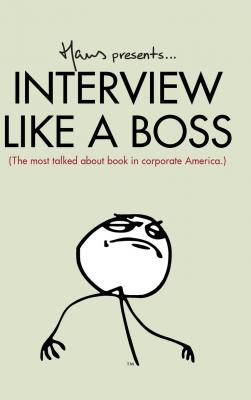 Interview Like A Boss: The most talked about book in corporate America. by Hans Van Nas