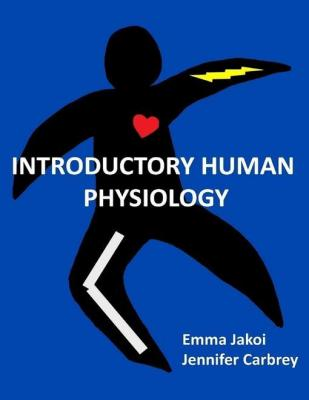 Introductory Human Physiology by Emma Jakoi & Jennifer Carbrey