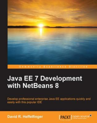 Java EE 7 Development with NetBeans 8 by David R. Heffelfinger