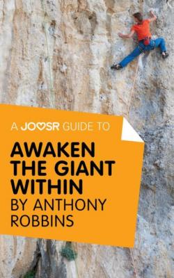 A Joosr Guide to... Awaken the Giant Within by Anthony Robbins by Joosr