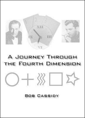 A Journey Through the 4th Dimension by Bob Cassidy