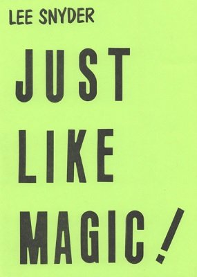 Just Like Magic by Lee Snyder