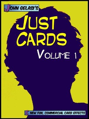 Just Cards Volume 1 by John Gelasi