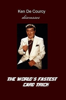 "Ken de Courcy Discusses ""The World's Fastest Card Trick"" by Ken de Courcy"