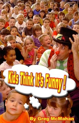 Kids Think It's Funny by Greg McMahan