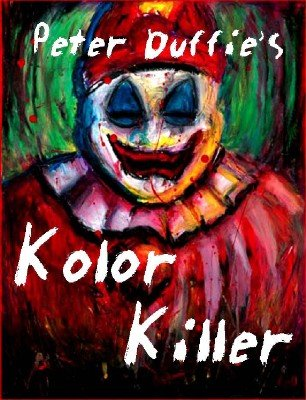 Kolor Killer by Peter Duffie